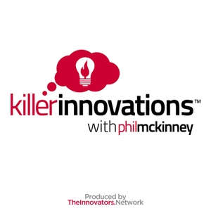 Killer Innovations with Phil McKinney - A Show About Ideas Creativity And Innovation by Phil McKinney