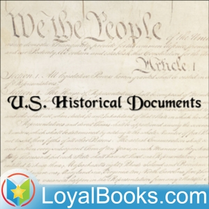 U.S. Historical Documents by Various by Loyal Books