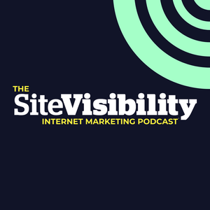 The SiteVisibility Internet Marketing Podcast by SiteVisibility