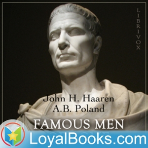 Famous Men of Rome by John H. Haaren by Loyal Books
