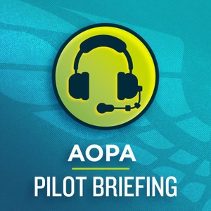 Pilot Briefing - Aviation Podcast by AOPA