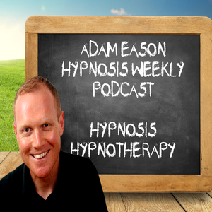 Hypnosis Weekly with Adam Eason by Adam Eason