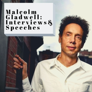 Malcolm Gladwell Interviews and Speeches by Great Writers