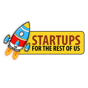 Startups For the Rest of Us by Mike Taber and Rob Walling