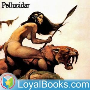 Pellucidar by Edgar Rice Burroughs by Loyal Books