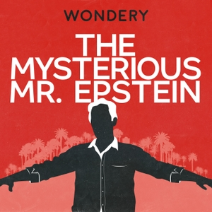 The Mysterious Mr. Epstein by Wondery