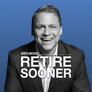 Retire Sooner with Wes Moss by Wes Moss