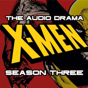 X-Men: The Audio Drama by Karl Dutton