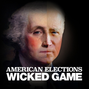American Elections: Wicked Game by Airship / Wondery