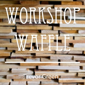 Workshop Waffle by Trevor Green