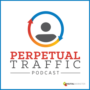 Perpetual Traffic by DigitalMarketer