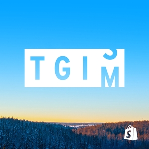 TGIM - The Essential Podcast for Ambitious Entrepreneurs by Shopify