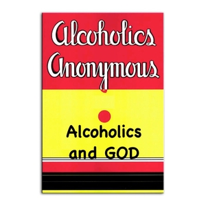 Fort Lauderdale Primary Purpose Big Book Study Group's Alcoholics and God 12 Step Series by Unknown