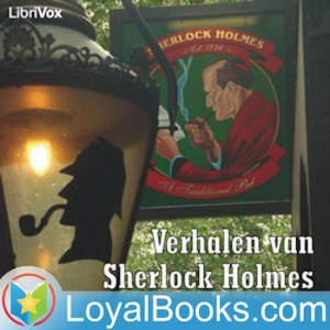 Verhalen van Sherlock Holmes by Sir Arthur Conan Doyle by Loyal Books