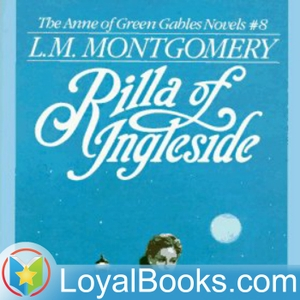 Rilla of Ingleside by Lucy Maud Montgomery by Loyal Books