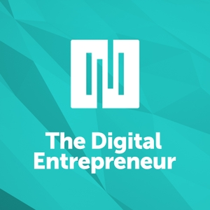 The Digital Entrepreneur by Rainmaker.FM: The Digital Marketing and Sales Network
