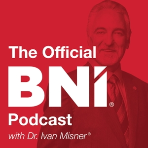 The Official BNI Podcast by Dr. Ivan Misner