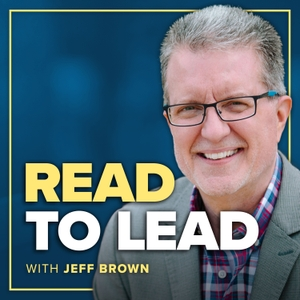 Read to Lead Podcast by Jeff Brown