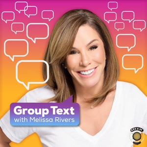 Melissa Rivers' Group Text Podcast by Melissa Rivers