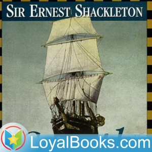 South! The Story of Shackleton's Last Expedition 1914-1917 by Ernest Shackleton by Loyal Books