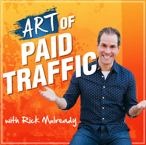 The Art of Paid Traffic | Proven Online Marketing Strategies You Can Implement Today by Rick Mulready