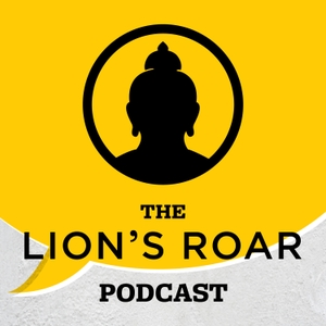 The Lion's Roar Podcast by Lion's Roar Foundation