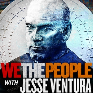 We The People with Jesse Ventura by PodcastOne / Carolla Digital