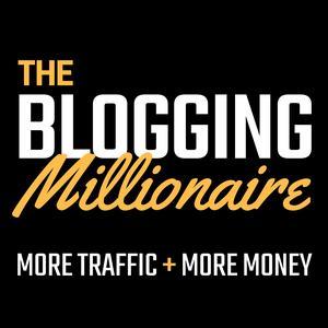 The Blogging Millionaire by The Blogging Millionaire Media Network