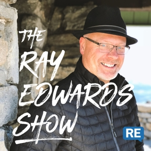 Ray Edwards Show by Ray Edwards