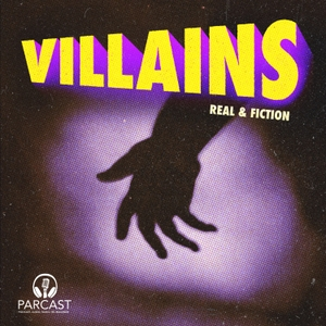 Villains by Parcast Network