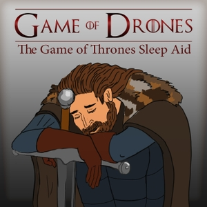 Game of Drones by Game of Thrones Bedtime Storyteller Dearest Scooter