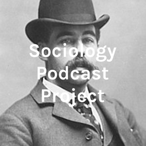 Sociology Podcast Project by Maria