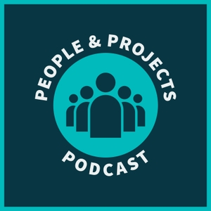 People and Projects Podcast: Project Management Podcast by Andy Kaufman, PMP, PMI-ACP