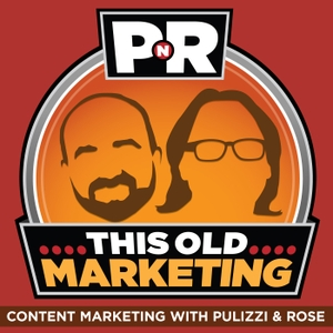 This Old Marketing by Joe Pulizzi & Robert Rose