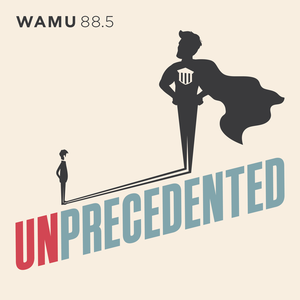 Unprecedented by WAMU