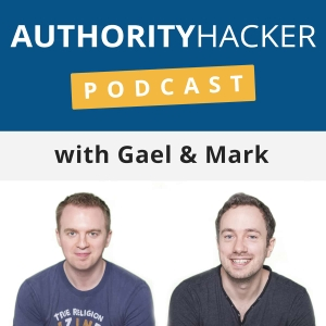 The Authority Hacker Podcast by Gael Breton & Mark Webster