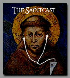 The SaintCast - Catholic Saints on Call by Paul Camarata