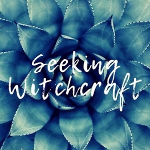 Seeking Witchcraft by Seeking Witchcraft Podcast