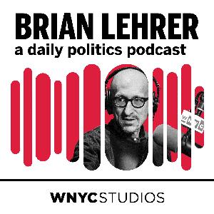 Brian Lehrer: A Daily Politics Podcast by WNYC Studios