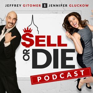 Sell or Die with Jeffrey Gitomer and Jennifer Gluckow by Sell or Die