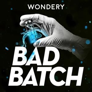 Bad Batch by Wondery