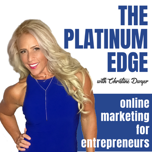 The Platinum Edge Podcast by Christine Dwyer