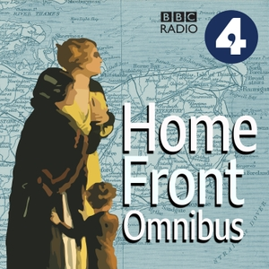 Home Front - Omnibus by BBC Radio 4