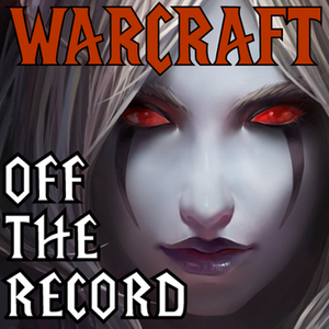 Warcraft Off the Record – A World of Warcraft Podcast – Elder Scrolls Online Podcasts & More! by QGN Staff