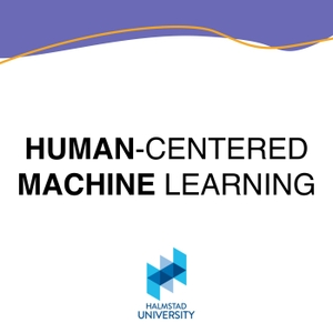 Human-Centered Machine Learning by Halmstad University