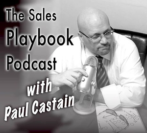 The Sales Playbook Podcast by Paul Castain