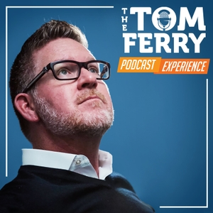 The Tom Ferry Podcast Experience by Tom Ferry