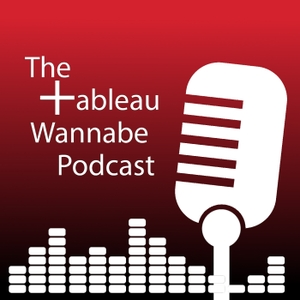 The Tableau Wannabe Podcast by Emily Kund & Matt Francis