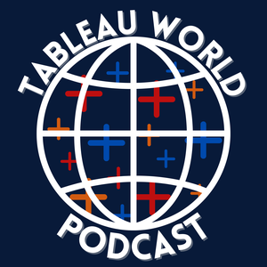 The Tableau World Podcast by Emily Kund & Matt Francis