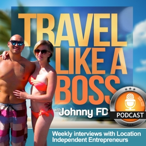 Travel Like a Boss Podcast by Johnny FD